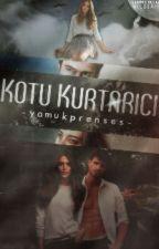 KÖTÜ KURTARICI  by -YamukPrenses-