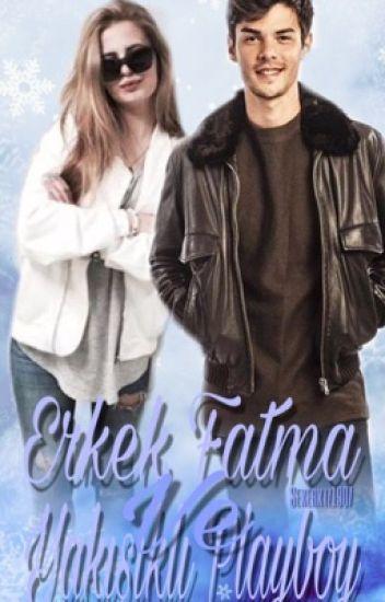 Erkek Fatma ve Yakışıklı Playboy