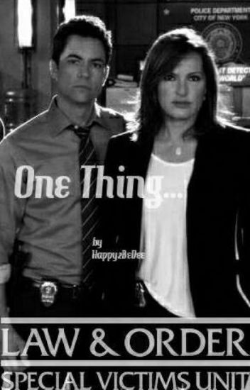 One thing... - An SVU fic