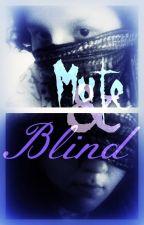 Mute & Blind by braveyunvagabond