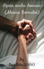 Resta anche domani (Alessio Bernabei) by DearBiba2000