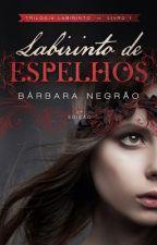 Labirinto de Espelhos  (Livro 1) by BarbaraNegrao