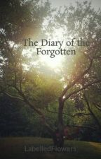 The Diary of the Forgotten by LabelledFlowers