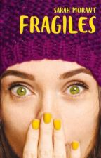 Fragiles (sous contrat d'édition)  by sasa411