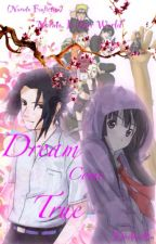 Dream Come True | Naruto Into Our World Fanfiction by ethelkaitlin