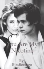 You Are My Nicotine by RitaBorrego