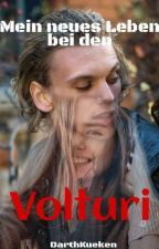 Mein neues Leben bei den Volturi by KindDesImperators