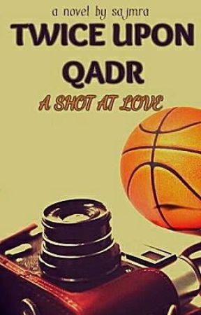 Twice Upon Qadr - A Shot At Love #wattys2017 by sajmra