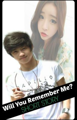 WILL YOU REMEMBER ME? (SHORT STORY) Ranz Feat Chicser