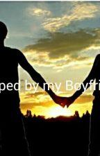 Kidnapped by my boyfriend? by watttpaddgirl53697
