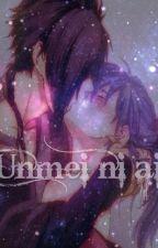 Unmei ni ai by LaFangirlMexicana