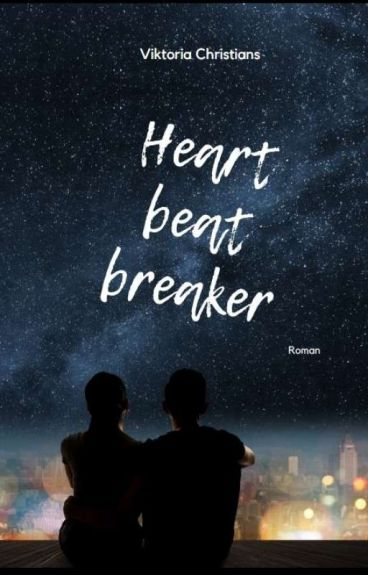 Heartbeatbreaker - When Love is the only reason why you die - Teil 1 || #Erzaehl