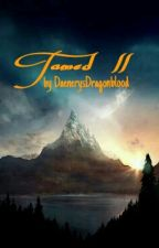 Tamed II by DaenerysDragonblood