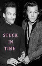 Stuck in Time (Larry Stylinson AU) by harrystylesandstuff