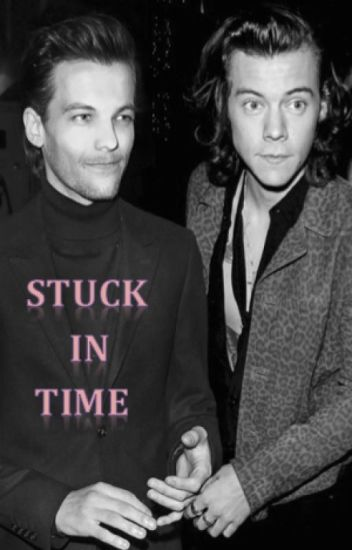 Stuck in Time (Larry Stylinson AU)