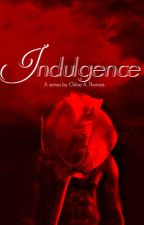 I N D U L G E N C E (August Alsina) Sequel The Second Chapter by TheSilentGenie-Us