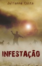 Infestação by JuliannacCosta
