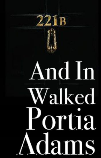 And In Walked Portia Adams