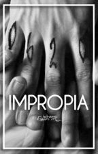 IMPROPIA by EdithTH