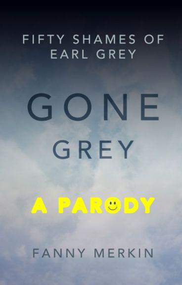 Gone Grey: A Parody by andrewshaffer