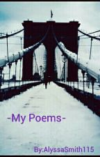 -My Poems- by AlyssaSmith115