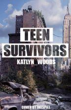 Teen Survivors by Katlyn_Woods