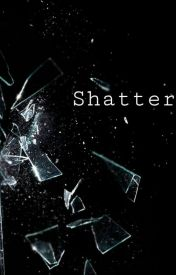 Shatter by its_lizziee