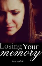Losing Your Memory by -danamay-