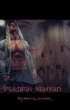 Psikopat Mafyan by merve_evrem_