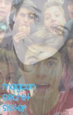 Secret magcon sister by holly_5468