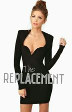 The Replacement by Deliciously_