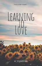 Learning to Love by a_forever