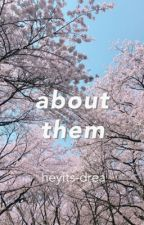 About Them | haikus by heyits-drea