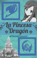 La Princesa Dragón||Fairy Tail|| by -KaraiHamato-