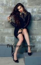 Professor Jauregui. ( Camren FanFiction ) by ashay_mitbenz