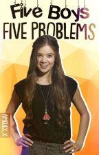 Five Boys Five Problems ✔ by Ameliex_x