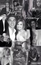 Jiley & Trittany One Shots by TrittanyFeels