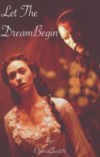 Let the Dream Begin by SpaceEmpress31