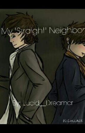 My 'Straight' Neighbor|LARRY STYLINSON| by Lucid__Dreamer