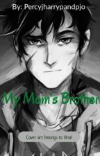 My Mom's Brother by percyjharrypandpjo