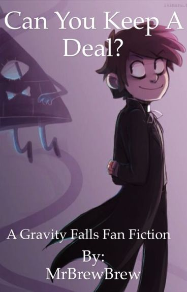 Can you keep a deal? ***Gravity Falls***