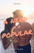A Nerd e o Popular by maripalmaa