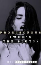 Promiscuous (Who's the slut?) by vague_yelhsa