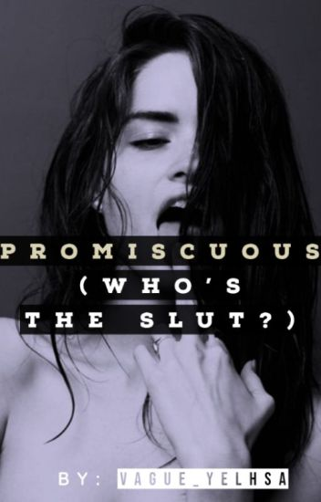 Promiscuous (Who's the slut?)