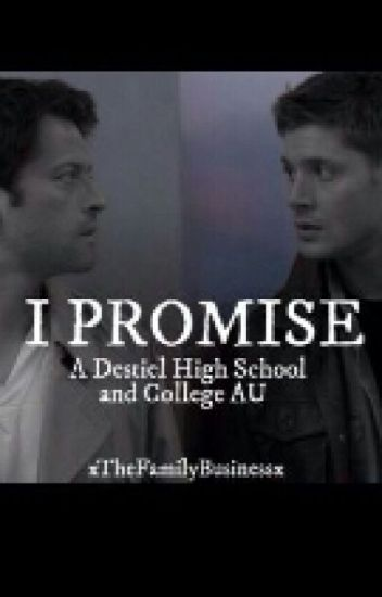 I Promise | A Destiel High School & College AU