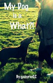my dog is a what?! by gabyree02