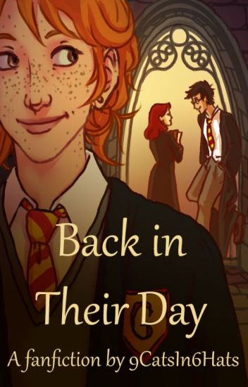 Back in Their Day [A Harry Potter time travel fanfiction]