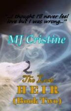 The Lost Heir (Book Two) by MJ_Cristine