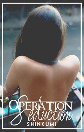 Operation Seduction by shinkumi