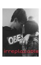 irreplaceable~ a dylan dauzat fanfic by viciousreality